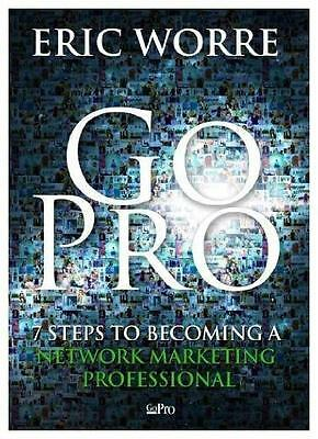 Go Pro: 7 Steps to Becoming a Network Marketing Professional Book Eric Worre