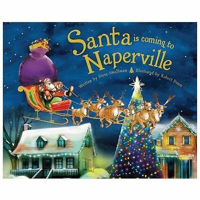 Santa Is Coming To Naperville, Illinois Childrens Christmas Book NEW Smallman