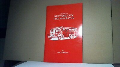 A Guide to New York City Fire Apparatus by John Calderone - 1990 - EXCELLENT