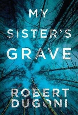 My Sister's Grave (Tracy Crosswhite) by Dugoni, Robert
