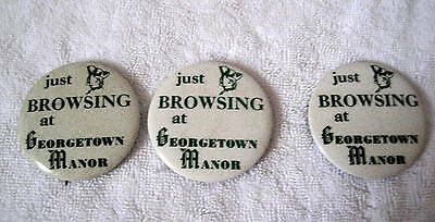 Lot 3 Just Browsing At Georgetown Manor(furniture store) Pin Badge Buttons 1970s