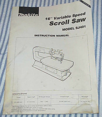 "INSTRUCTION MANUAL === MAKITA 16"" Variable Speed Scroll Saw Model SJ401"