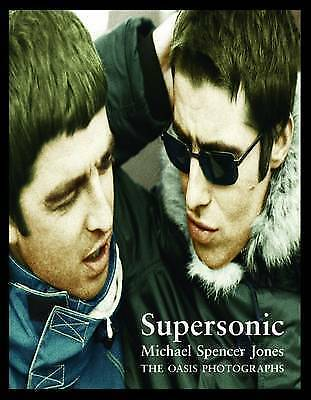 Supersonic. Michael Spencer Jones. The Oasis Photographs. Book