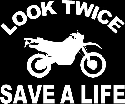 Look Twice Save A Life Dirt Bike Street And Trail Decals Stickers Graphics