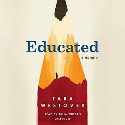 Educated A Memoir By: Tara Westover  (audio book, DOWNLOAD)