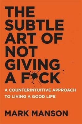 The Subtle Art Of Not Giving a F*ck by Mark Manson [Paperback]