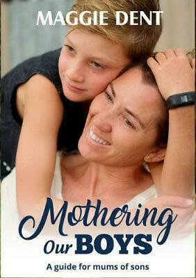 Mothering Our Boys by Maggie Dent [Paperback]