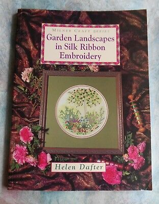 Garden Landscapes in Silk Ribbon Embroidery SC Book signed - Author Helen Dafter