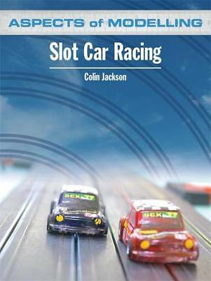 Aspects of Modelling: Slot Car Racing, Colin Jackson, Excellent Book