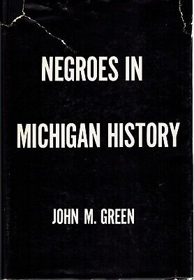 NEGROES IN MICHIGAN HISTORY - Manual of Freedmen's Progress - BLACK HISTORY book