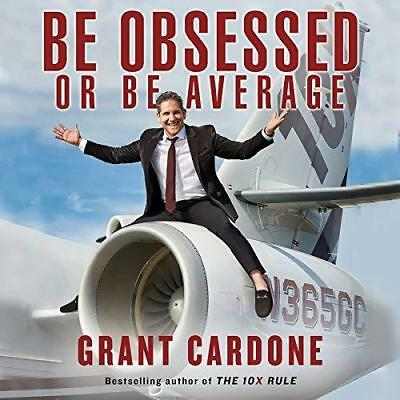 Be Obsessed or Be Average By Grant Cardone (audio book, DOWNLOAD)