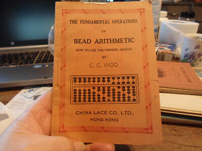 HOW TO USE THE CHINESE ABACUS by C. C. WOO - BEAD ARITHMETIC  CHINA LACE CO, LTD