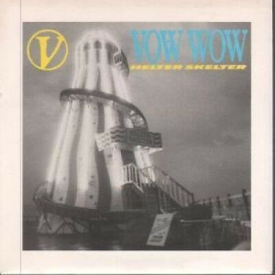 """VOW WOW Helter Skelter 7"""" VINYL UK Arista 1989 B/W Keep On Moving (Vww2) Pic"""