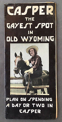 Vintage 1940's Casper The Gayest Spot In Old Wyoming Travel Brochure Casper Wy