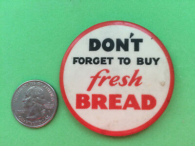 "Vtg BREAD ADVERTISING TIN METAL PINBACK BUTTON ""DON'T FORGET TO BUY FRESH BREAD"""