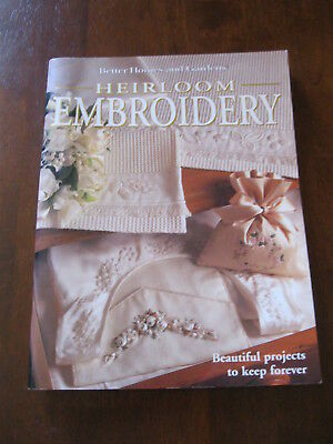 Better Homes & Gardens: Heirloom Embroidery:Pattern sheets attached: Preloved