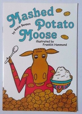 Mashed Potato Moose By Rosie Bensen Illustrated By Franklin Hammond Pb Book 2004