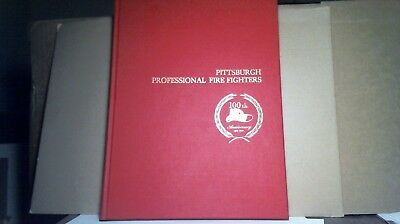 PITTSBURGH PA. FIRE FIGHTERS 100th ANNIVERSARY BOOK - 1870 - 1970 - RARE