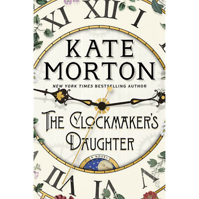 The Clockmaker's Daughter: A Novel by Kate Morton-Hardcover-Free-Shipping [NEW]