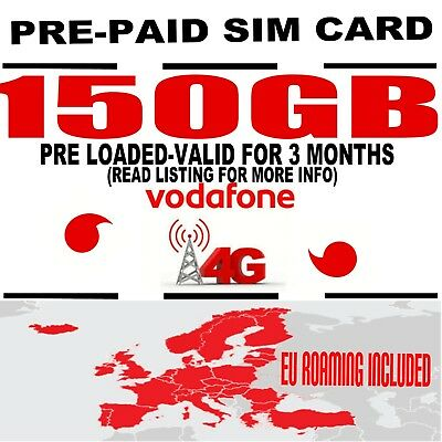 Vodafone 4G PAYG 90 DAY INTERNET DATA SIM CARD EU ROAMING 150Gb PRE-LOADED 3G