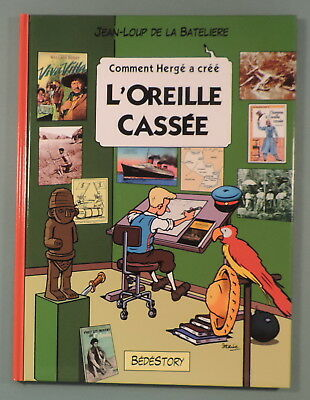 Comment Herge a Cree 5 Tintin L'Oreille Cassee Bedestory EO neuf