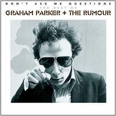 Graham Parker + The Rumour --- Don´t Ask Me Questions: The Best Of ... (Cd)
