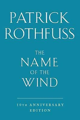 Kingkiller Chronicle Book 1 : The Name of the Wind by Patrick Rothfuss