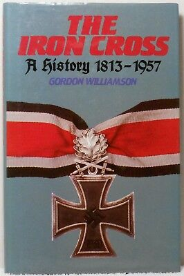 Book THE IRON CROSS A HISTORY 1813~1957 Williamson Military Germany Medal War