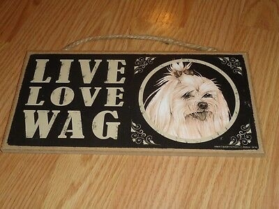 """Live Love Wag Maltese Hanging Plaque 4"""" X 8"""""""