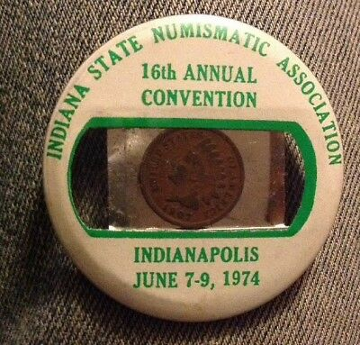 1907 Indian Head Cent Encased In A 1974 Indiana State ISNA PINBACK Coin Club