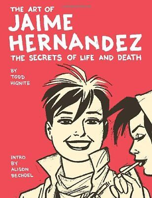 NEW - The Art of Jaime Hernandez: The Secrets of Life and Death