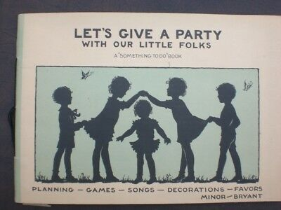 1930 Vintage Let's Give A Party With Our Little Folks Activity Book Games Songs