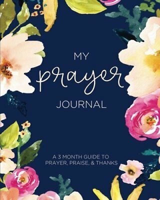 My Prayer Journal: A 3 Month Guide To Prayer by Lettering Design Co. Paperback