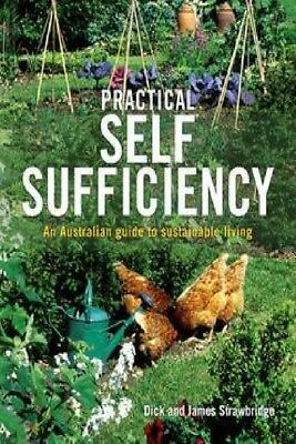 Practical Self Sufficiency: An Australian Guide To Sustainable Living by Dic ...