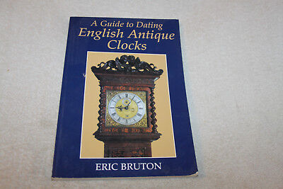 2007 A Guide to Dating English Antique Clocks, by Eric Bruton, PB