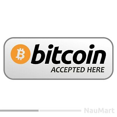 BITCOIN ACCEPTED HERE sticker / decal (ST624)