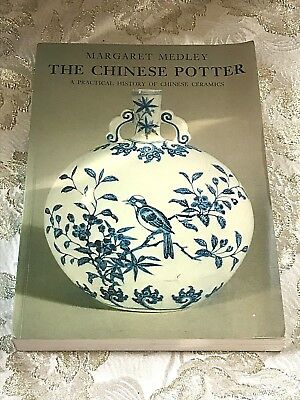 Chinese Potter Practical History of Chinese Ceramics by Margaret Medley
