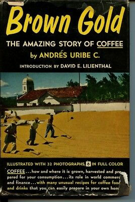 Brown Gold Amazing Story of Coffee by Andres Uribe C HB DJ Illustrated 1st print