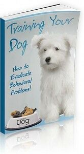 E Book - Training Your Dog - How To Eradicate Behavioural Problems On Cd