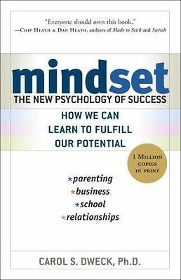 Mindset: The New Psychology of Success by Carol S. Dweck.