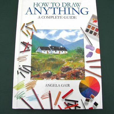 2001 How To Draw Anything Complete Guide by Angela Gair Hardbound VGC