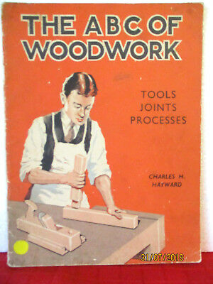 Charles H Hayward 1940s SC THE ABC OF WOODWORK Tools Joints Processes
