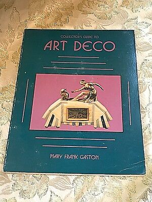 Art Deco Collector's Guide  by Mary Frank Gaston. Illustrated. Price Guide.