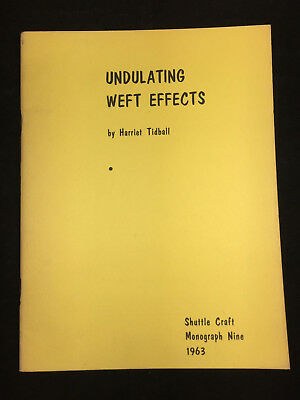 1963 Undulating Weft Effects, By Harriet Tidball. 25 Pages