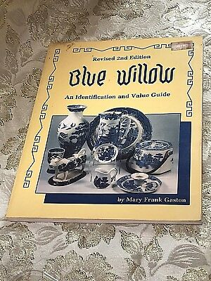 Blue Willow Identification&Value Guide by Mary Frank Gaston. 2nd Ed. Good One!