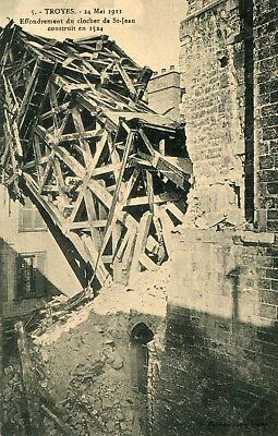 TROYES 24 Mai 1911 Effondrement du clocher de St Jean construit en 1524