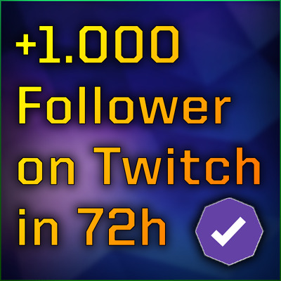 1.000 Twitch Followers within 72 hours