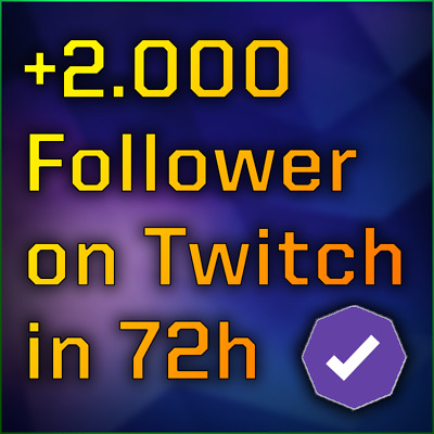 2.000 Twitch Followers within 72 hours