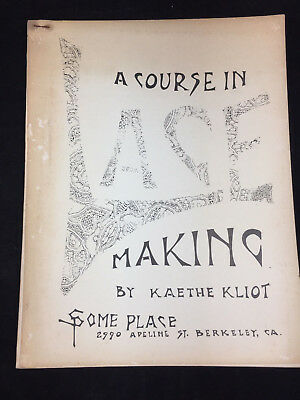 1972 A Course In Lace Making By Kaethe Elliot