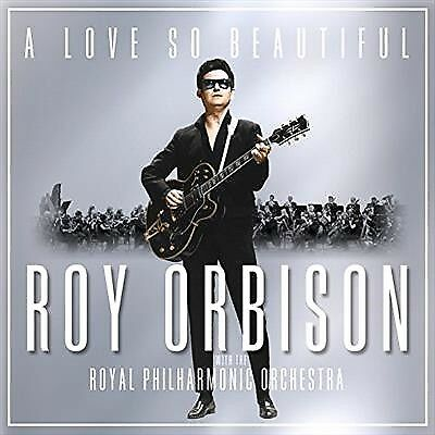 A Love So Beautiful - Roy Orbison & Royal Philharmonic Orchestra (Cd, 2017)
